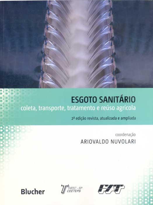 <p>Esgoto Sanit&aacute;rio: Coleta, Transp., Trata. e Re&uacute;so</p>