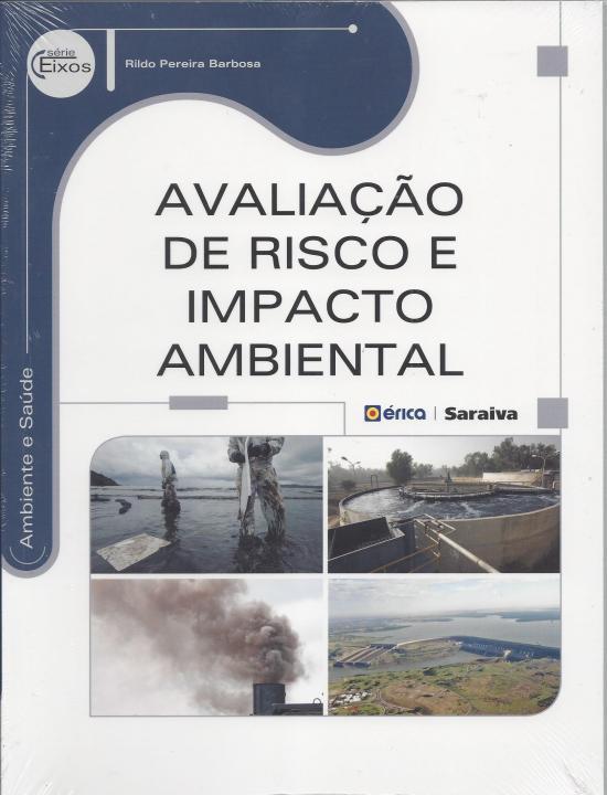 <p>Avalia&ccedil;&atilde;o de Risco e Impacto Ambiental</p>
