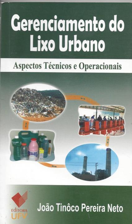 <p>Gerenciamento do Lixo Ubano Aspectos T&eacute;cnicos e Operacionais</p>